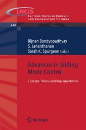 Advances in Sliding Mode Control: Concept, Theory and Implementation