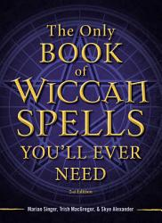 The Only Book Of Wiccan Spells You Ll Ever Need Book PDF