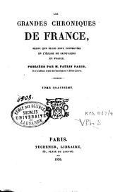 Les grandes chroniques de France: selon qu'elles sont conservées en l'église de Saint-Denis en France