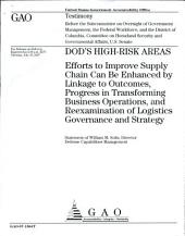 DOD's High-Risk Areas: Efforts to Improve Supply Chain Can Be Enhanced by Linkage to Outcomes, Progress in Transforming Business operations, and Reexamination of Logistics Governance and Strategy