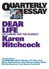 Quarterly Essay 57: Dear Life: On caring for the elderly