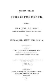 Thirty Years' Correspondence Between John Jebb [...] and Alexander Knox: Volume 2