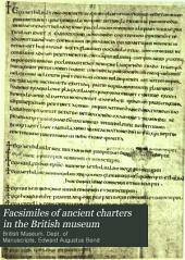 Facsimiles of Ancient Charters in the British Museum: Part 1