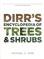 Dirr s Encyclopedia of Trees and Shrubs PDF