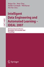 Intelligent Data Engineering and Automated Learning - IDEAL 2007: 8th International Conference, Birmingham, UK, December 16-19, 2007, Proceedings
