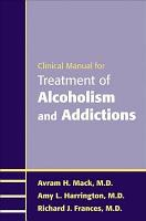 Clinical Manual for Treatment of Alcoholism and Addictions PDF