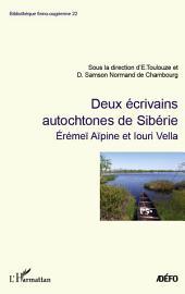 Deux écrivains autochtones de Sibérie: Erémeï Aïpine et Iouri Vella