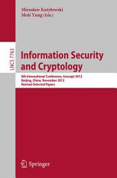 Information Security and Cryptology: 8th International Conference, Inscrypt 2012, Beijing, China, November 28-30, 2012, Revised Selected Papers