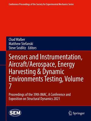 Sensors and Instrumentation  Aircraft Aerospace  Energy Harvesting   Dynamic Environments Testing  Volume 7