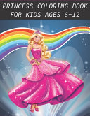 Princess Coloring Books for Kids Ages 6 12 PDF