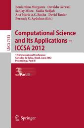 Computational Science and Its Applications -- ICCSA 2012: 12th International Conference, Salvador de Bahia, Brazil, June 18-21, 2012, Proceedings, Part 3