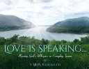 Love is Speaking     Hearing God s Whispers in Everyday Spaces PDF