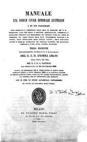 Manuale sul Codice civile generale austriaco i di cui paragrafi sono coordinati e confrontati colle leggi ed ordinanze che vi si riferiscono ...