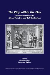 The Play Within the Play: The Performance of Meta-theatre and Self-reflection