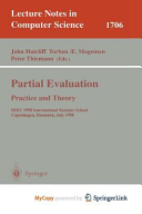 Partial Evaluation. Practice and Theory