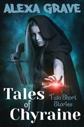Tales of Chyraine: Two Short Stories