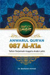 Anwarul Qur'an Tafsir, Terjemah, Inggris, Arab, Latin: 087 Al – A'la: Yang Maha Luhur