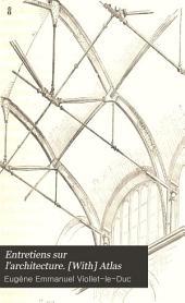 Entretiens sur l'architecture. [With] Atlas: Volume2