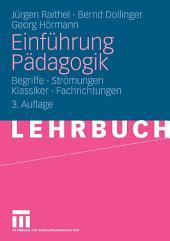 Einführung Pädagogik: Begriffe - Strömungen - Klassiker - Fachrichtungen, Ausgabe 3