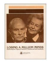 Losing a Million Minds: Confronting the Tragedy of Alzheimer's Disease and Other Dementias