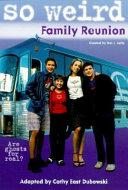 So Weird: Family Reunion - Book #1