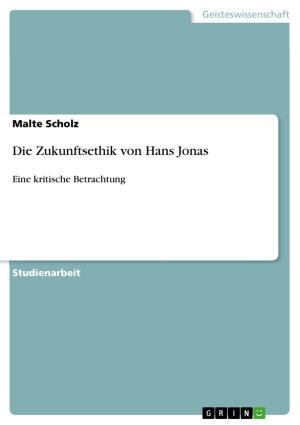 Die Zukunftsethik von Hans Jonas PDF