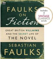 Faulks on Fiction  Includes 2 Vintage Classics   Great British Villains and the Secret Life of the Novel PDF
