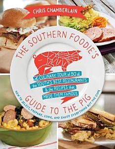 The Southern Foodie s Guide to the Pig Book