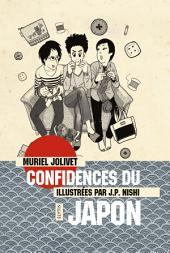 Confidences du Japon: La vie au Japon et ses curiosiotés