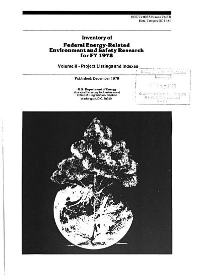 Inventory of Federal Energy related Environment and Safety Research for FY 1978  Project listings and indexes PDF