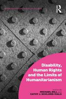 Disability  Human Rights and the Limits of Humanitarianism PDF