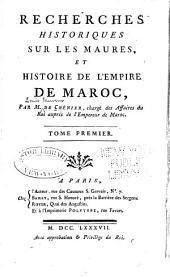 Recherches historiques sur les Maures: et histoire de l'empire de Maroc, Volume1