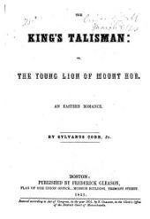 The king's talisman, or, The lion of Mount Hor: an eastern romance