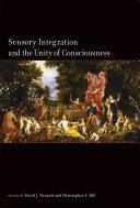 Sensory Integration and the Unity of Consciousness