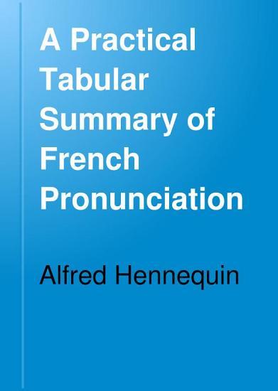 A Practical Tabular Summary of French Pronunciation PDF