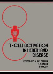 T–cell Activation in Health and Disease: Disorders of Immune Regulation Infection and Autoimmunity: Papers from an International Meeting in Oxford, UK, in September 1988