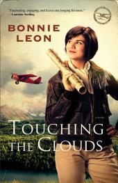 Touching the Clouds (Alaskan Skies Book #1): A Novel