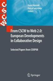From CSCW to Web 2.0: European Developments in Collaborative Design: Selected Papers from COOP08