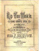 Rip Van Winkle: Grand Romantic Opera in Three Acts