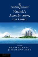 The Cambridge Companion to Nozick s Anarchy  State  and Utopia PDF