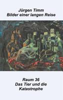 Raum 36 Das Tier und die Katastrophe PDF