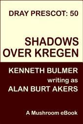 Shadows over Kregen: Dray Prescot 50