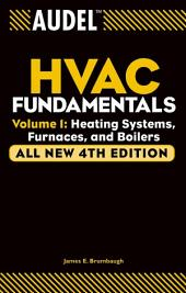 Audel HVAC Fundamentals, Volume 1: Heating Systems, Furnaces and Boilers, Edition 4