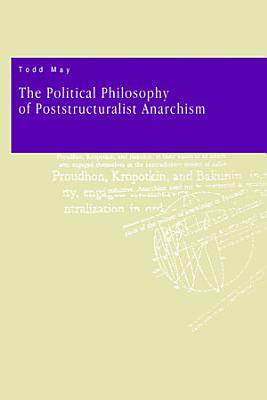 The Political Philosophy of Poststructuralist Anarchism PDF
