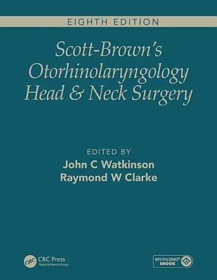 Scott Brown s Otorhinolaryngology and Head and Neck Surgery  Eighth Edition PDF
