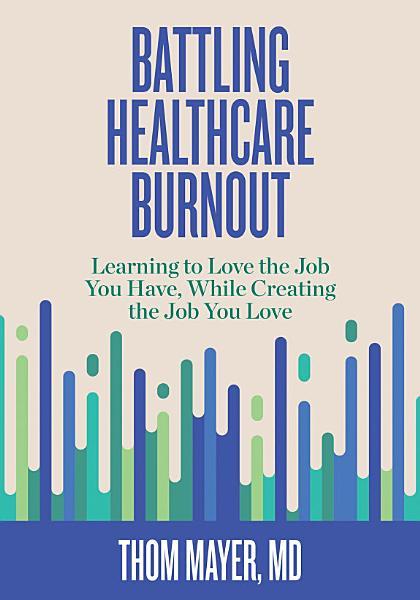 Download Battling Healthcare Burnout Book