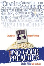 The No-Good Preacher: Serving God Despite All Odds