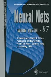 Neural Nets WIRN VIETRI-97: Proceedings of the 9th Italian Workshop on Neural Nets, Vietri sul Mare, Salerno, Italy, 22–24 May 1997