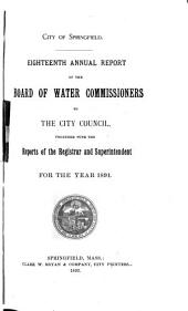 Annual Report of the Board of Water Commissioners to the City Council: Together with the Reports of the Water Registrar, Superintendent and Chief Engineer to the Board ..., Volumes 18-25