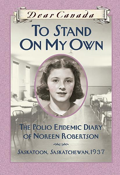 Download Dear Canada  To Stand on My Own Book
